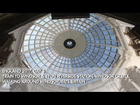 England 2017: day 3 train ride to windsor castle, city bus ride & tate britain