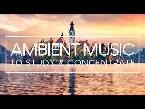 Relaxing music for studying and concentration - 4 hours of ambient study music