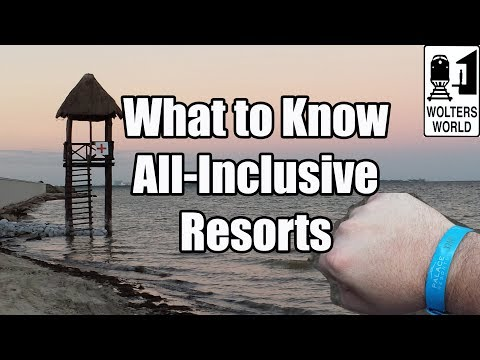 What to know about all inclusive resorts before you go