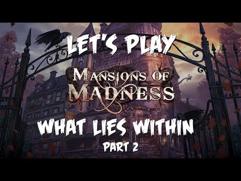 Mansions of madness - what lies within - part 2