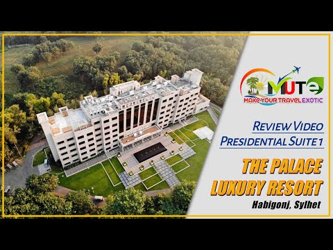 The palace resort    presidential suite 1    best 5 star in bd    review video with amrin rahman
