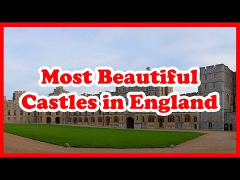 5 most beautiful castles in england   uk   love is vacation