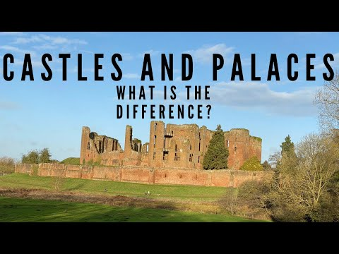 Castles and palaces: what is the difference?