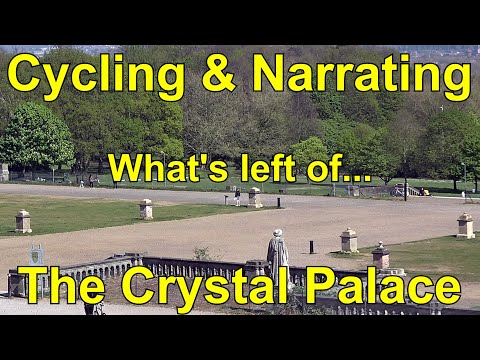 Cycling & narrating - the crystal palace... what's left?