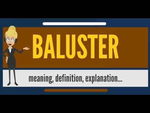 What is baluster? what does baluster mean? baluster meaning, definition & explanation