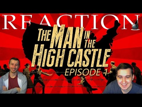 The man in the high castle s01e01 'the new world' reaction part 1