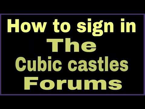 Cubic castles forums how to sign in