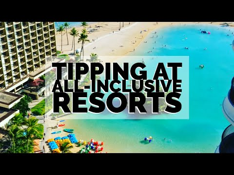 Should you tip at all-inclusive resorts?