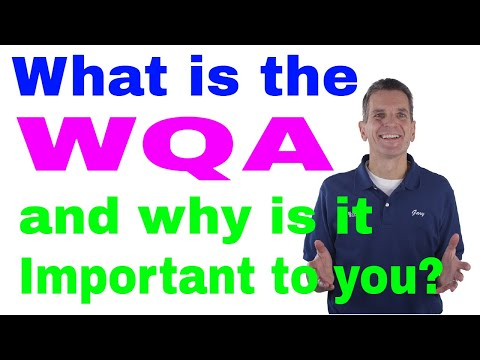 What is the wqa and why is it important to you?