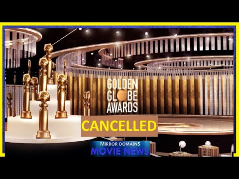 Golden globes cancelled? do you care? what you need to know