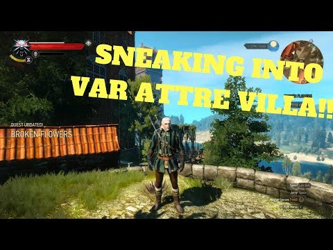 The witcher 3: how to get into var attre villa(the easy way)