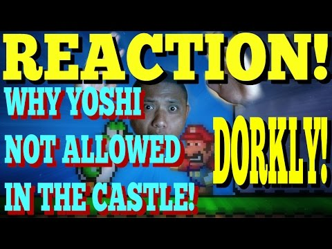 """Reaction to dorkly - """"why yoshi isn't allowed in the castle"""""""