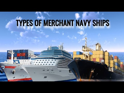 How many types of ships are there in merchant navy?   different types of merchant ships