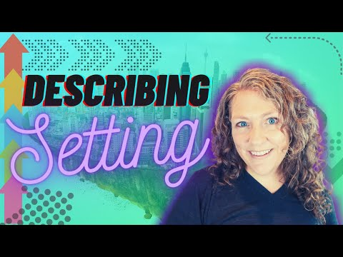 How to describe setting in a story   descriptive writing tips