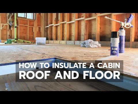 How to insulate a cabin roof and floor