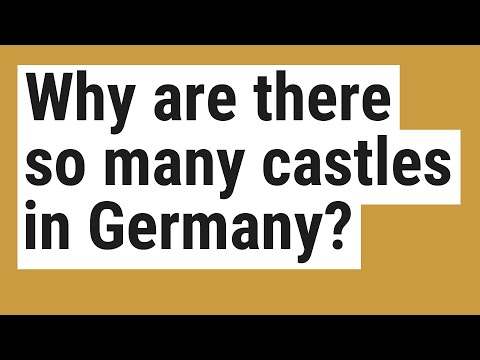 Why are there so many castles in germany?