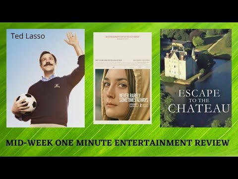 A review of three tv shows: ted lasso, never rarely sometimes always and escape to the chateau