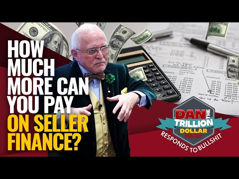 How much more can you pay on seller finance | dan responds to bullshit