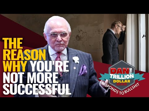 The reason why you're not more successful   dan responds to bullshit