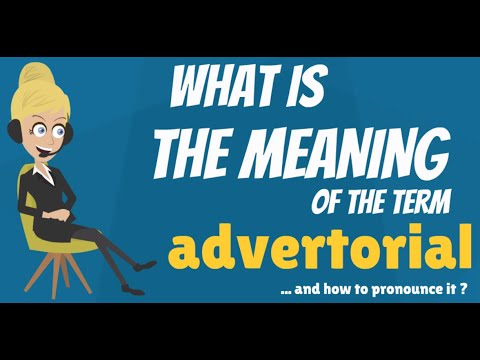 What is advertorial? what does advertorial mean? advertorial meaning, definition & explanation