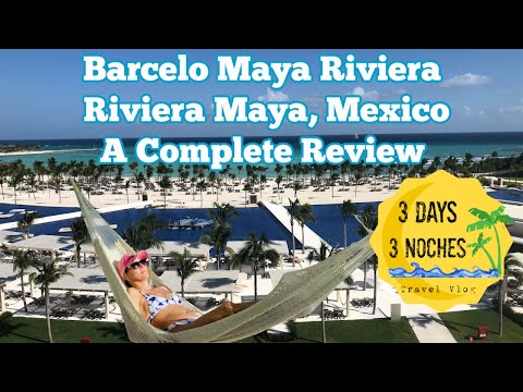 Barcelo maya riviera - adults only - a complete review