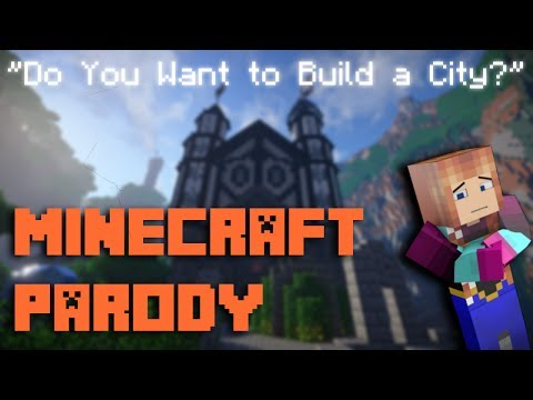 """""""do you want to build a city?"""" - a minecraft parody of frozen's """"do you want to build a snowman?"""""""