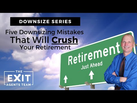 Five downsizing mistakes that will crush your retirement