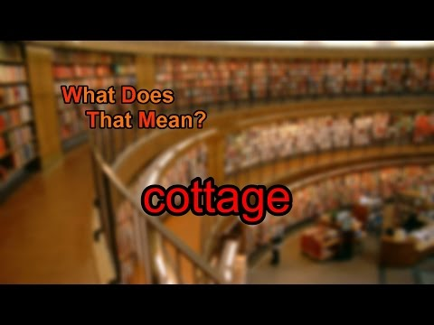What does cottage mean?